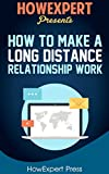 How To Have a Long Distance Relationship: Your Step-By-Step Guide To Having a Long Distance Relationship