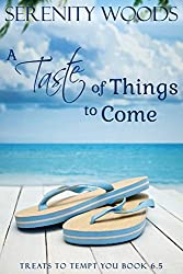 A Taste of Things to Come: Treats to Tempt You Book 6.5