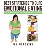 Best Strategies To Cure Emotional Eating: The Psychology Of Emotional Eating Explained | Joy Marensky