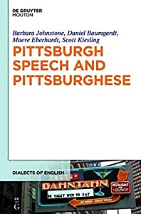 Pittsburgh Speech and Pittsburghese (Dialects of English) from SteelerMania