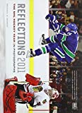 Reflections 2011: The NHL Hockey Year in Photographs (Reflections: The NHL Hockey Year in Photographs)