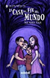 img - for La casa del fin del mundo / The House at the End of the World (Los Sin Miedo) (Spanish Edition) book / textbook / text book