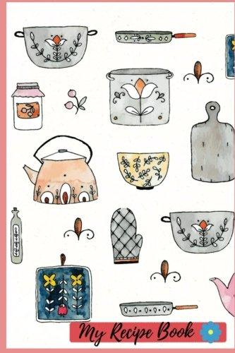 My Recipe Book: Blank Cookbook Recipe & Note, Blank Cookbook To Write in, Recipe Journals To Write In, Organizer To Write In,Recipe Books,Recipe ... Fill in, Cookbook Template 6