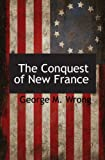 The Conquest of New France