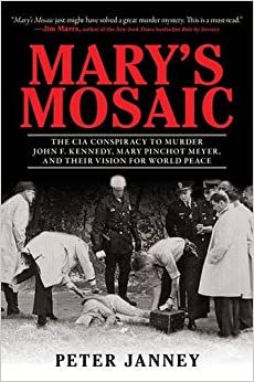 Book Mary's Mosaic: Mary Pinchot & John F. Kennedy and Their Vision for World Peace