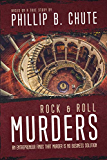 Rock and Roll Murders: An Entrepreneur Finds that Murder is No Business Solution (Based on a True Story)