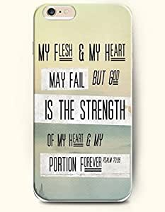 OOFIT Hard Phone Case for Apple iPhone 6 ( 4.7 inches) - My Flesh And My Heart May Fall But God Is The Strength Of My Heart And My Portion Forever Psalm 72:26 - Bible Quotes