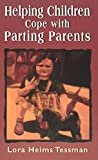 Helping Children Cope with Partin Parents (The Master Work Series)