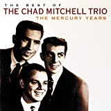 The Best Of The Chad Mitchell Trio The Mercury Years
