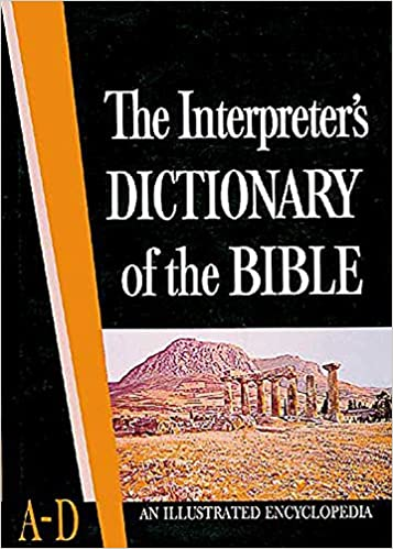Interpreter's Dictionary of the Bible: 001: George Arthur