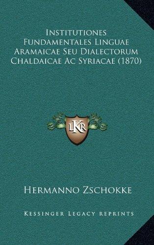 Read Online Institutiones Fundamentales Linguae Aramaicae Seu Dialectorum Chaldaicae Ac Syriacae (1870) (Latin Edition) PDF