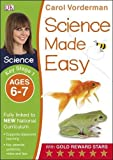 Science Made Easy Ages 6–7 Key Stage 1 (Carol Vorderman's Science Made Easy)