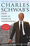 Charles Schwab's New Guide to Financial Independence Completely Revised and Updated : Practical Solutions for Busy People