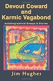 Devout Coward and Karmic Vagabond, Jim Hughes, 0595371604