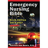 Emergency Nursing Bible 6th Edition: Complaint-based Clinical Practice Guide