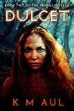 DULCET: Book Two Of The Senses Novels