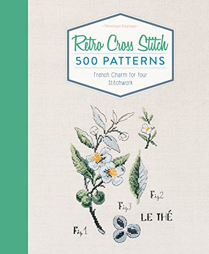 - Retro Cross Stitch: 500 Patterns, French Charm for Your Stitchwork