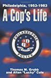 A Cop's Life, Thomas M. Grubb and Allan Cole, 0595148646