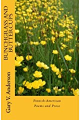 Bunchgrass and Buttercups: The Deep River Suite Paperback