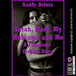Sarah, Mark, My Hubsand, and Me: A Foursome Erotica Story | Kaddy DeLora