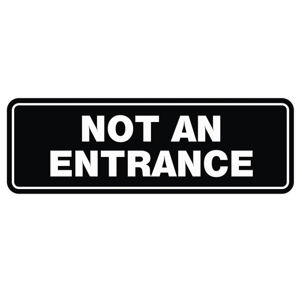 All Quality Standard NOT AN ENTRANCE Door/Wall Sign - Black - Large