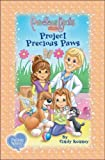 Project Precious Paws: Book Three Hard Cover (Precious Girls Club)