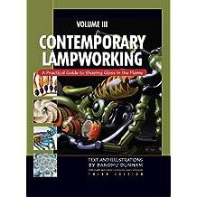 Contemporary Lampworking: Volume 3