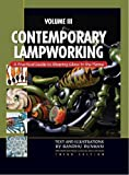 Contemporary Lampworking: Volume 3