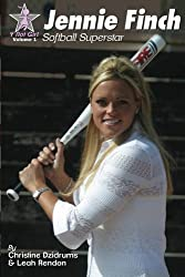 Jennie Finch: Softball Superstar (Y Not Girl) (Volume 1)