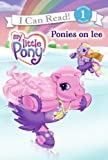 Ponies on Ice (My Little Pony: I Can Read Book 1)