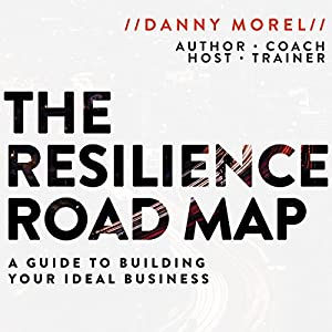 Download audiobook The Resilience Roadmap: A Guide to Building Your Ideal Business