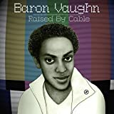 Raised by Cable [Explicit]