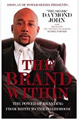 The Brand Within: The Power of Branding from Birth to the Boardroom (Display of Power Series) Paperback