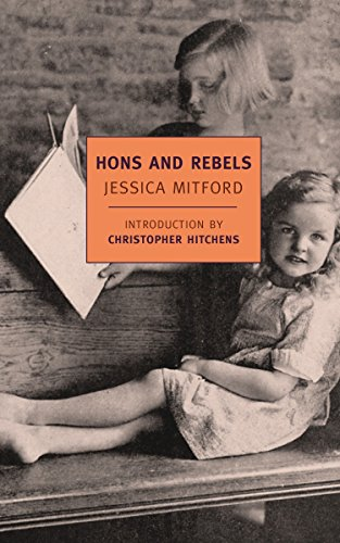 Hons and Rebels (New York Review Books Classics) from Mitford, Jessica/ Hitchens, Christopher (INT)