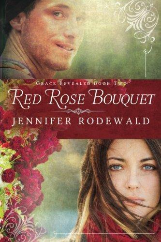 Hit Bouquet - Red Rose Bouquet: A Contemporary Christian Novel (Grace Revealed) (Volume 2)