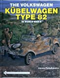 img - for The Volkswagen Kbelwagen Type 82 in World War II book / textbook / text book