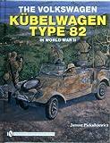 img - for The Volkswagen Kubelwagen type 82 in World War II book / textbook / text book