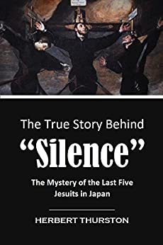 "~IBOOK~ The True Story Behind ""Silence"": The Mystery Of The Last Five Jesuits In Japan (1905 Arcticle). Average Railways cumple manual Banca coste Centre"