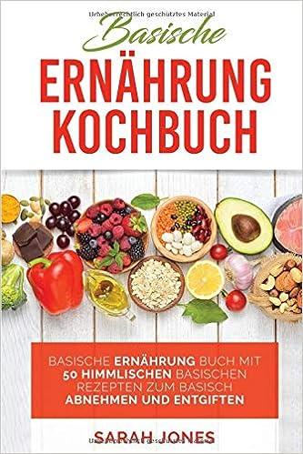Basische Ernährung Kochbuch Basische Ernährung Buch Mit 50