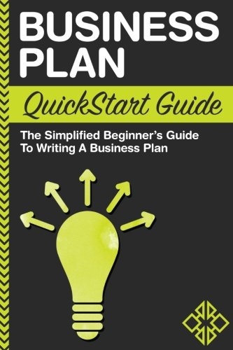 Business Plan: QuickStart Guide - The Simplified Beginner's
