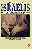 The Israelis: Founders and Sons; Revised Edition