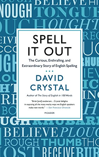 Spell It Out: The Curious, Enthralling, and Extraordinary Story of English Spelling