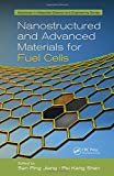 img - for Nanostructured and Advanced Materials for Fuel Cells (Advances in Materials Science and Engineering) book / textbook / text book