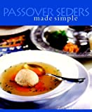 Passover Seders Made Simple (Cooking/Gardening)