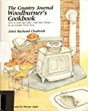 The Country Journal Woodburner's Cookbook, Janet B. Chadwick, 0393015033