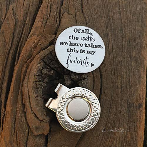 Of All the Walks Golf Ball Engraved Gift Marker- Gift For Him Golf Disc For Husband Golf Ball Marker Groom Gift Husband Gift For Boyfriend Anniversary Gift Fiance Present