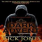 Dark Advent: The Vatican Knights Series, Book 8   Rick Jones