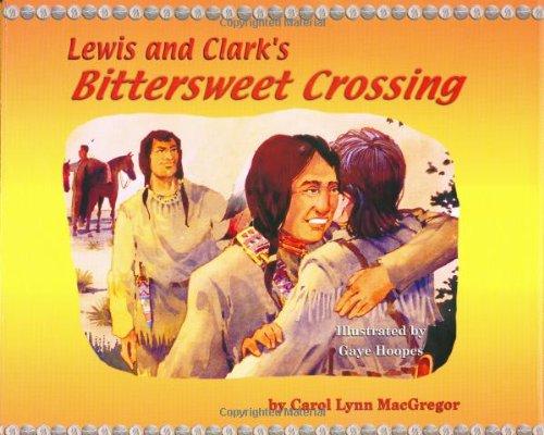 Lewis and Clark's Bittersweet Crossing