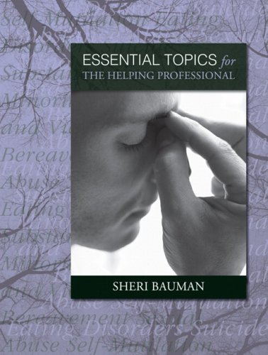 Essential Topics for the Helping Professional by Sheri Bauman (2007-08-10)