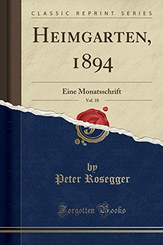 Price comparison product image Heimgarten,  1894,  Vol. 18: Eine Monatsschrift (Classic Reprint) (German Edition)